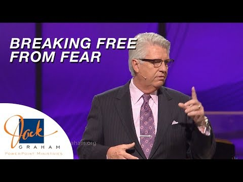 Breaking Free from Fear - Dr. Jack Graham