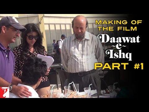 Making Of The Film - Part 1 - Daawat-e-Ishq