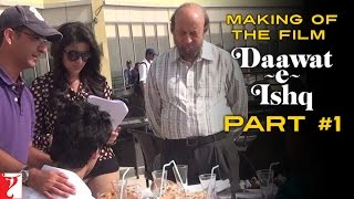 Making Of The Film - Daawat-e-Ishq | Part 1 | Aditya Roy Kapur | Parineeti Chopra