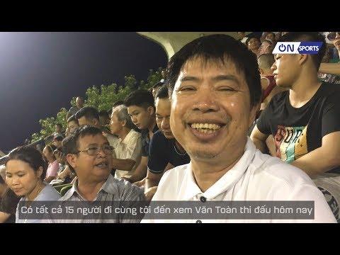 Cảm xúc đặc biệt từ người cha của Văn Toàn sau khi con trai ghi bàn cho HAGL - Thời lượng: 76 giây.