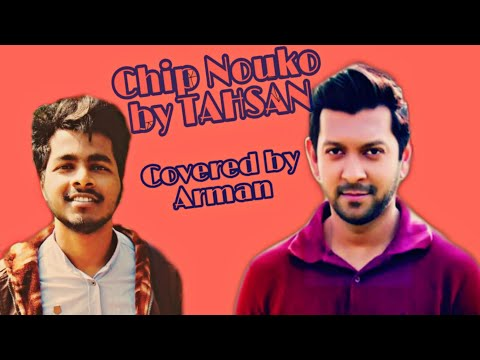 Chip Nouko By Tahsan Khan [ Live Covered By Arman ]
