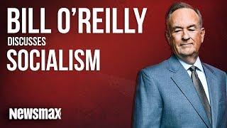 Bill O'Reilly Discusses Socialism
