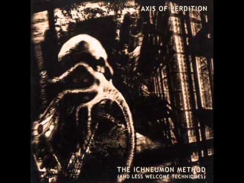 The Axis Of Perdition - My Time, My Reign, My Tyranny