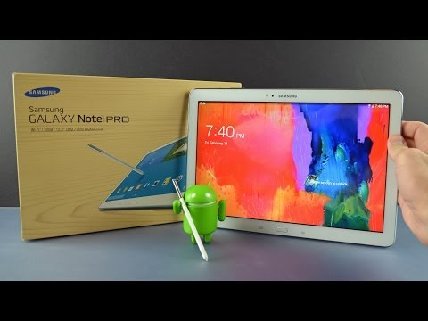 Samsung Galaxy Note Pro 12.2: Unboxing & Overview