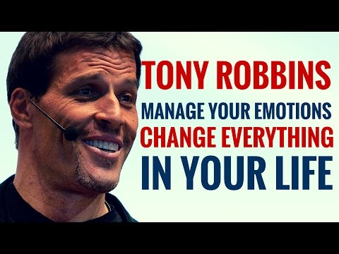 Tony Robbins – Manage Your Emotions || Change Everything In Your Life With Tony Robbins