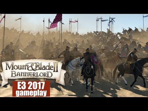 Mount and Blade 2: Bannerlord — E3 2017 gameplay / геймплей с Е3 (1080p 60 fps) (видео)