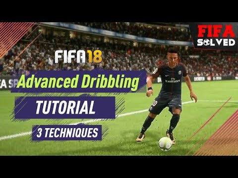FIFA 18 New Advanced Dribbling Tutorial | 3 OP Tips