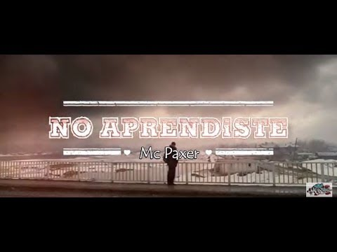 MC PAXER //NO APRENDISTE 😏💔 (VIDEO LYRIC) prod.Nolly