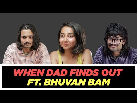 When Your Dad Finds Out About Your Boyfriend ft Bhuvan Bam | MostlySane (видео)