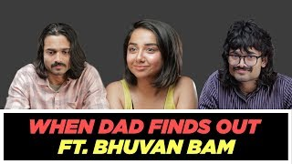 When Your Dad Finds Out About Your Boyfriend Ft Bhuvan Bam  MostlySane