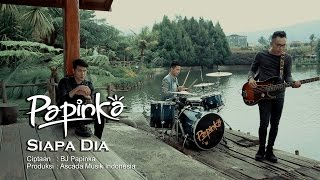 Papinka - Siapa Dia (Official Music Video with Lyric) Video