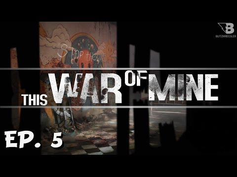 A Moral Dilema! – Ep. 5 – This War of Mine – Let's Play