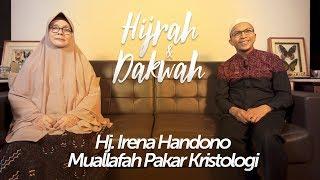 Video Perjalanan Dakwah Hj. Irena Handono Pakar Kristologi - HIJRAH DAN DAKWAH Part 1 MP3, 3GP, MP4, WEBM, AVI, FLV Februari 2019