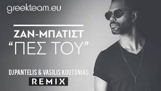 Zan Batist - Πες Του (Dirty Version) (DJ Pantelis & Vasilis Koutonias Remix) videoclip