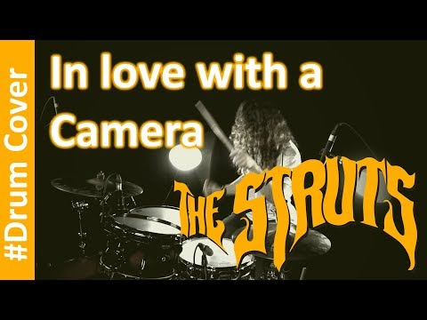 The Struts - In Love with a Camera - Drum Cover (Rock N' Roll)
