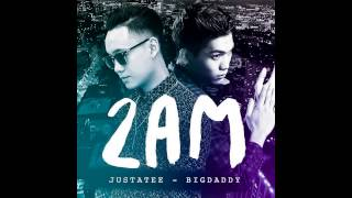 2AM - JustaTee ft. BigDaddy [Official Mp3], justatee, nhac justatee, ca khuc justatee