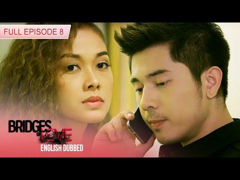 Full Episode 8 | Bridges of Love English Dubbed