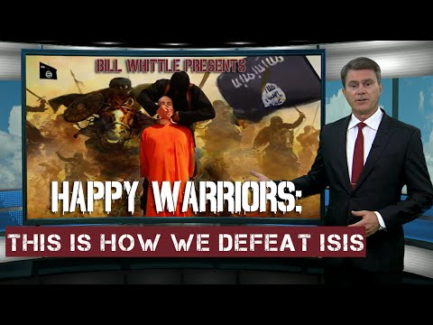 Video: Happy Warriors: This Is How We Defeat ISIS (Bill Whittle)