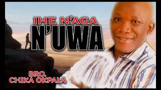 Video Bro. Chika Okpala - Ihe Naga N Uwa - Gospel Music - Gospel Music MP3, 3GP, MP4, WEBM, AVI, FLV Juli 2019
