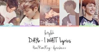 DAY6 I Wait (아 왜) Lyrics [Colour Coded|HAN/ROM/ENG]