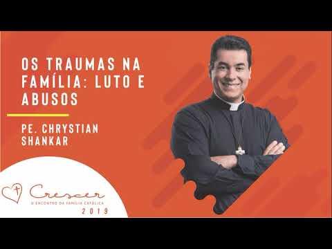 Pregação de Pe Chrystian Shankar - Os traumas na família: luto e abusos