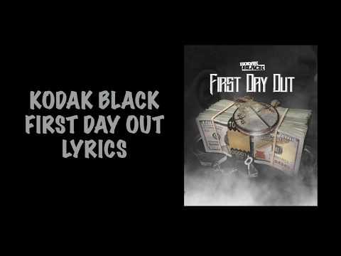FIRST DAY OUT -KODAK BLACK LYRICS