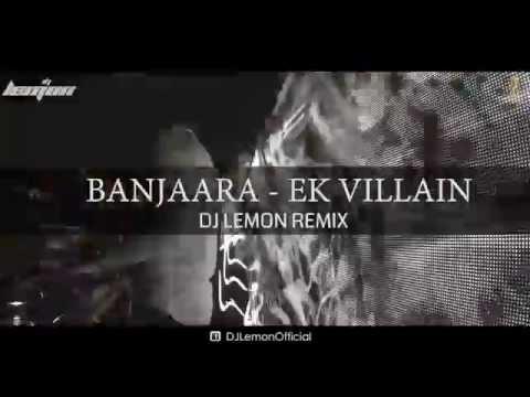 Video BANJAARA - EK VILLIAN - DJ LEMON EXCLUSIVE REMIX download in MP3, 3GP, MP4, WEBM, AVI, FLV January 2017