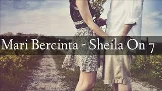 Sheila On 7 - Mari Bercinta (Lirik)