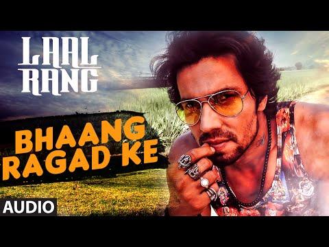 Bhaang Ragad ke FULL AUDIO Song Laal Rang