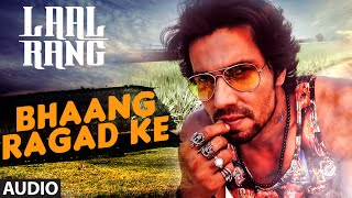 Bhaang Ragad ke FULL AUDIO Song Laal Rang