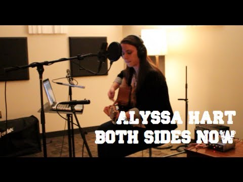 ALYSSA HART - https://soundcloud.com/alyssa-hart-4/both-sides-now-joni-mitchell.