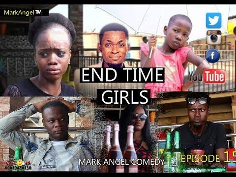 End Time Girls(Mark Angel Comedy) (Episode 196)
