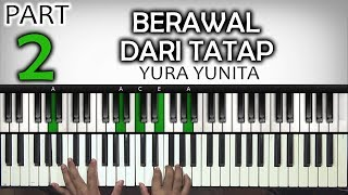 Video BERAWAL DARI TATAP Part 2 | Yura Yunita | Belajar Piano Keyboard MP3, 3GP, MP4, WEBM, AVI, FLV Mei 2019