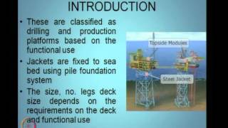 Mod-02 Lec-03 Fluid - Structure Interaction II Dynamic Analysis Of Offshore Jacket Platforms