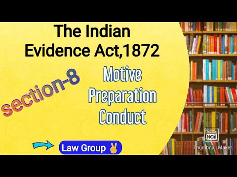 section-8 | Indian Evidence Act| motive, preparation, conduct | with illustrations |