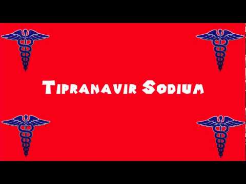 Pronounce Medical Words ― Tipranavir Sodium