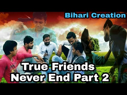 True Friends Never End~ Part = 2 [Bihari Creation] Bittu Yadav        7488474480