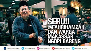 Video Seru!! Fahri Hamzah dan Warga Makassar Ngopi Bareng MP3, 3GP, MP4, WEBM, AVI, FLV Juni 2018