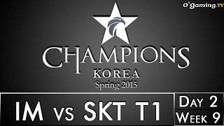 LCK Spring 2015 - W9D2 - IM vs SKT T1