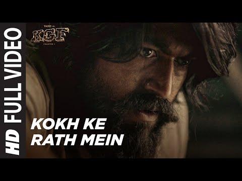 Kokh Ke Rath Mein Full Video    KGF Chapter 1   Yash   Srinidhi Shetty   Tanishk Bagchi  Ravi B