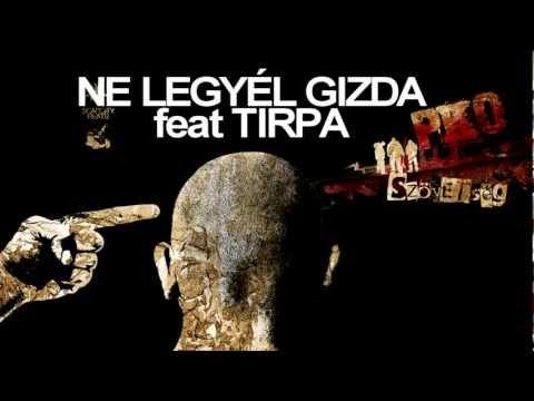 PKO - NE LEGYÉL GIZDA feat TIRPA