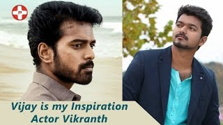 Vijay is my Inspiration and biggest Strength: Vikranth