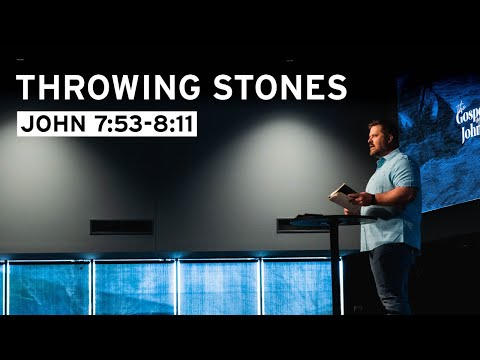 Throwing Stones (John 7:53-8:11)