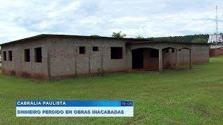 Obras paradas evidenciam desperdício de dinheiro público em Cabrália Paulista