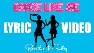 Dance Like Me | Official Lyric Video | Brooklyn and Bailey by Brooklyn and Bailey