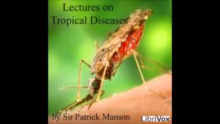 Lectures on Tropical Diseases (FULL Audiobook)