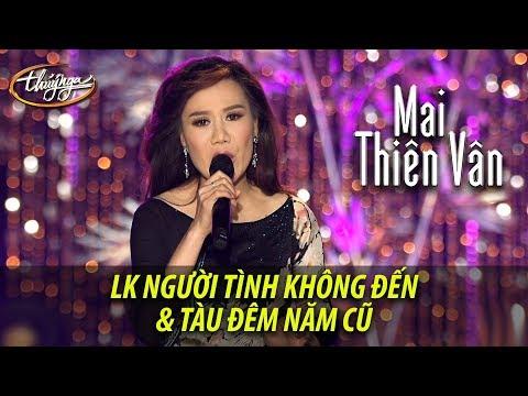 Mai Thiên Vân - LK Người Tình Không Đến & Tàu Đêm Năm Cũ (from DVD Live Show Mai Thiên Vân) - Thời lượng: 4 phút, 46 giây.