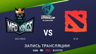 Mad Kings vs W-G9, China Super Major SA Qual, game 2 [Eiritel]