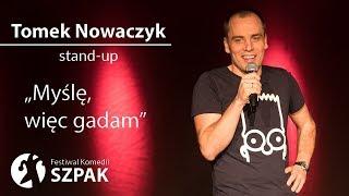 """Video Tomek Nowaczyk stand-up - """"Myślę, więc gadam"""" - pełny program MP3, 3GP, MP4, WEBM, AVI, FLV Mei 2018"""