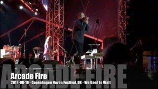 Arcade Fire - We used to Wait - 2018-08-10 - Copenhagen Haven Festival, DK